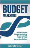Budget Marketing, Gabriela Taylor, 149096083X