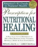 Prescription for Nutritional Healing, Phyllis A. Balch and James F. Balch, 1583330836