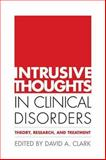 Intrusive Thoughts in Clinical Disorders 9781593850838