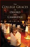 The College Graces of Oxford and Cambridge, , 1851240837