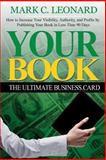 Your Book: the Ultimate Business Card, Mark Leonard, 1500600830
