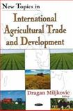New Topics in International Agricultural Trade and Development, Miljkovic, Dragan, 160021083X