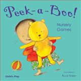 Peek-A-Boo! Nursery Games, , 1904550835