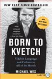 Born to Kvetch, Michael Wex, 0061340847