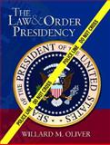 The Law and Order Presidency, Oliver, Willard M., 0130260843