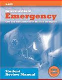 Intermediate : Emergency Care and Transportation of the Sick and Injured Student Review Manual (print), American Academy of Orthopaedic Surgeons (AAOS) Staff, 076373084X