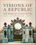 Visions of a Republic : The Work of Lucien Henry, Stephen, Ann, 1863170847