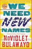 We Need New Names, NoViolet Bulawayo, 0316230847