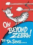 On Beyond Zebra!, Dr. Seuss, 0394900847
