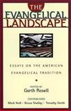 The Evangelical Landscape : Essays on the American Evangelical Tradition, , 0801020840
