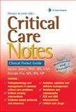 Critical Care Notes : Clinical Pocket Guide, Jones, Janice and Fix, Brenda, 0803620845