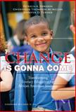 Change Is Gonna Come : Transforming Literacy Education for African American Students, Edwards, Patricia A. and McMillon, Gwendolyn Thompson, 0807750840