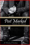 Post Marked, Mark Trost, 1475150849
