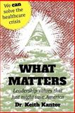 What Matters, Keith Kantor, 1479280844