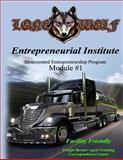 Entrepreneurial Institute Incarcerated Entrepreneurship Program Module #1, M. Todd Cameron and Rebecca Struck, 1493660845