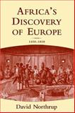 Africa's Discovery of Europe : 1450-1850, Northrup, David, 0195140842