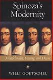 Spinoza's Modernity : Mendelssohn, Lessing, and Heine, Goetschel, Willi, 0299190846