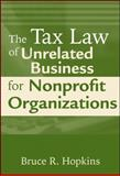 The Tax Law of Unrelated Business for Nonprofit Organizations 9780470500842
