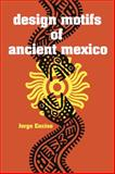 Design Motifs of Ancient Mexico, Jorge Enciso, 0486200841