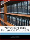 Zeitschrift Fuer Heilkunde, Volume 17, Anonymous, 1145300847