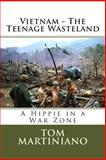 Vietnam - the Teenage Wasteland, Tom Martiniano, 1478350849