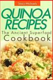 Quinoa Recipes: the Ancient Superfood Cookbook, Stacy Michaels, 1490990844