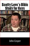 Scotty Love's Bible Study for Guys, John Cosper, 149549084X