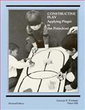 Constructive Play : Applying Piaget in the Preschool, Forman, George E., 0201200848
