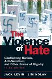 Violence of Hate : Confronting Racism, Anti-Semitism, and Other Forms of Bigotry, Levin, Jack and Nolan, Jim, 0205710840
