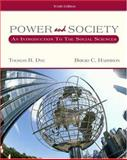 Power and Society : An Introduction to the Social Sciences, Dye, Thomas R. and Harrison, Brigid, 0534630847