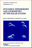 Dynamics, Ephemerides and Astrometry of the Solar System : Proceedings of the 172Nd Symposium of the International Astronomical Union, Held in Paris, France, 3-8 July, 1995, International Astronomical Union Staff and Ferraz-Mello, Sylvio, 0792340841
