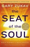 Seat of the Soul, Gary Zukav, 1476740844