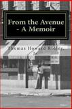 From the Avenue - a Memoir, Thomas Ridley, 1481070843