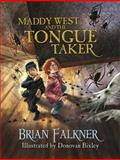Maddy West and the Tongue Taker, Brian Falkner, 1623700841