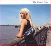 The Water's Edge, Lacey, Joanne and Sank, Michelle, 1846310849