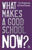 What Makes a Good School Now?, Brighouse, Tim and Woods, David, 1855390841
