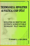 Technological Revolution as Political Coup D'Etat : Developing an Objective and Systematic Science of Public Technology Policy Analysis, Njålsson, Gunnar K. A., 9529950845