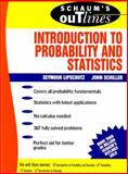 Schaum's Outline of Introduction to Probability and Statistics, Lipschutz, Seymour and Schiller, Jack, 0070380848