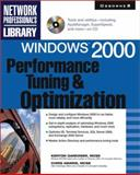 Windows 2000 Performance Tuning and Optimization, Gardinier, Kenton and Amaris, Chris, 0072120843