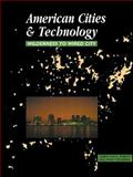 American Cities and Technology : Wilderness to Wired City, Roberts, Gerrylynn K. and Steadman, Philip, 0415200849