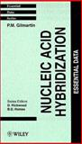 Nucleic Acid Hybridization : Essential Data, Gilmartin, P. M., 047195084X