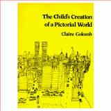The Child's Creation of a Pictorial World, Golomb, Claire, 0520070844