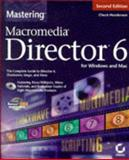 Mastering Macromedia Director 6, Henderson, Chuck, 0782120849