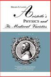 Aristotle's Physics and Its Medieval Varieties, Lang, Helen S., 0791410846