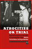 Atrocities on Trial : Historical Perspectives on the Politics of Prosecuting War Crimes, , 0803210841