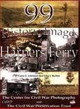 99 Historic Images of Harpers Ferry, Garry E. Adelman and John J. Richter, 0978550846