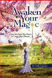 Awaken Your Magic, Cathy Lomartra, 1425790844
