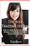 The Best Trading System, Chris Beanie, 1475050844