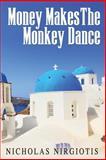 Money Makes the Monkey Dance, Nicholas Nirgiotis, 1480140848