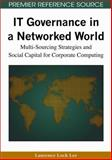 IT Governance in a Networked World, Laurence Lock Lee, 1605660841